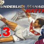 Bundesliga Manager Hattrick BMH Lets Play Folge 113 LomDomSilver