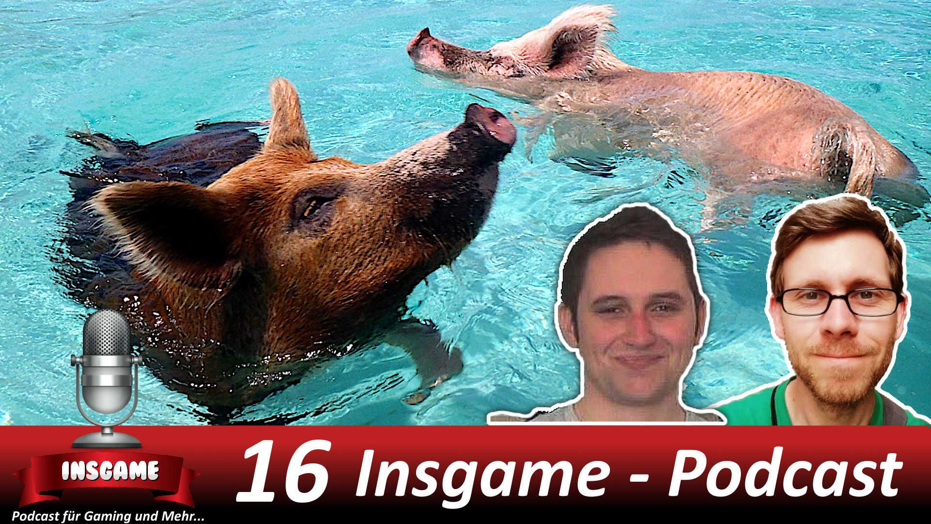 Insgame #016 Podcast für Gaming und Mehr