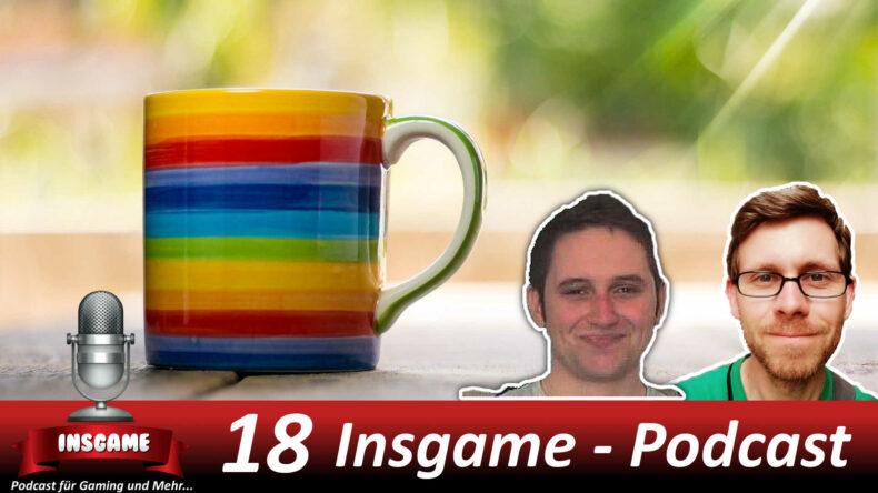 Insgame #018 Podcast für Gaming und Mehr